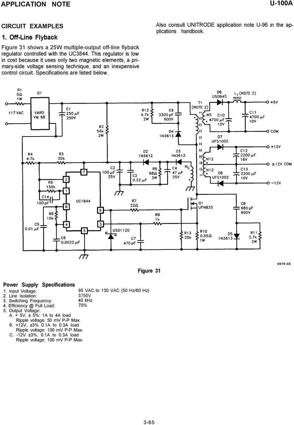 Also consult UNITRODE application note U-96 in the applications handbook. Figure 31 0019-46 Power Supply Specifications 1. Input Voltage: 95 VAC to 130 VAC (50 Hz/60 Hz) 2.