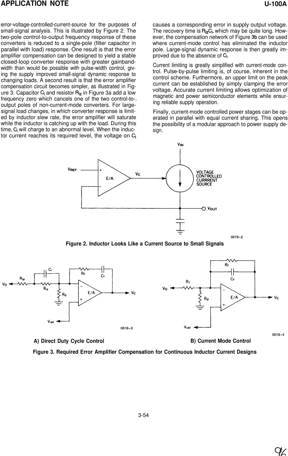 One result is that the error amplifier compensation can be designed to yield a stable closed-loop converter response with greater gainbandwidth than would be possible with pulse-width control, giving
