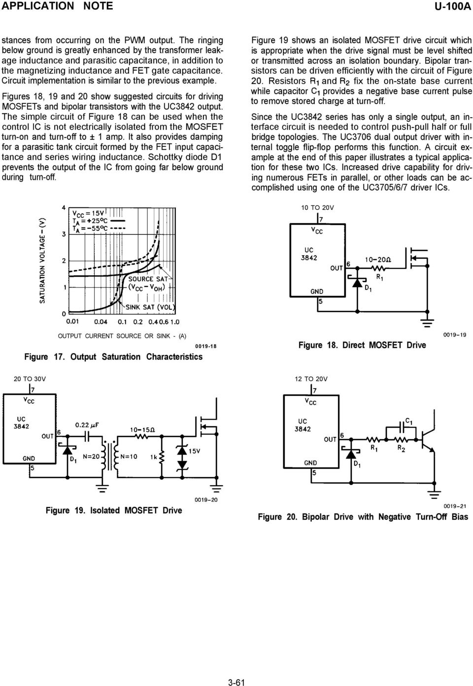 Circuit implementation is similar to the previous example. Figures 18, 19 and 20 show suggested circuits for driving MOSFETs and bipolar transistors with the UC3842 output.